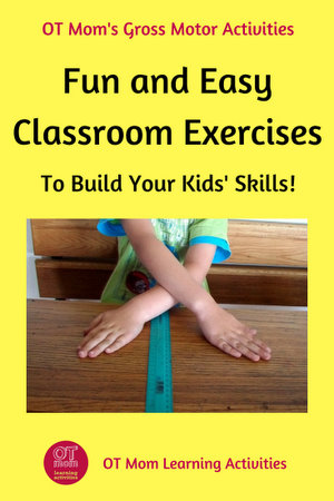 Simple gross motor exercises that can be done in the classroom!