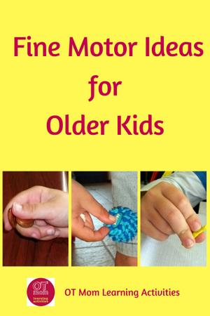 fine motor tips and ideas for older kids