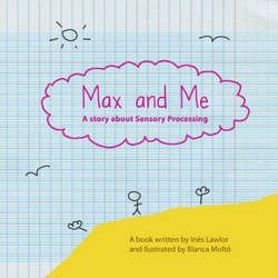 Max and Me - a story about sensory processing.