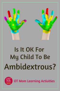 Is it OK to be ambidextrous?