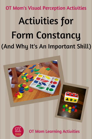 Form Constancy - what it is and activities to do with your kids!