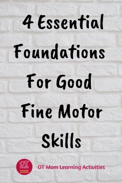 4 essential foundations for the development of fine motor skills