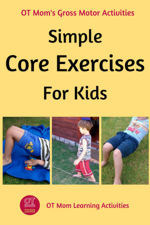 Easy core exercises to help kids develop better core stability and strength!