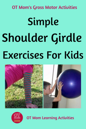 Simple exercises to help strengthen your child's shoulder girdle muscles